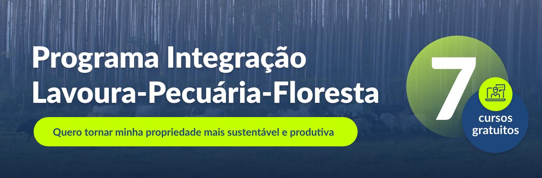 Banner sobre o Programa Integração Lavoura-Pecuária-Floresta